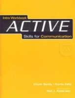 ACTIVE SKILLS FOR COMMUNICATION INTRO WORKBOOK - SANDY, Ch.,...