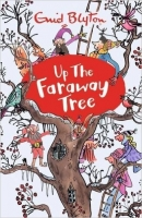 Up The Faraway Tree (The Magic Faraway Tree) - Blyton, E.