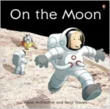 On the Moon (Usborne Picture Books) - Milbourne, A.