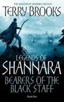 LEGENDS OF SHANNARA: BOOK ONE: BEARERS OF THE BLACK STAFF - BROOKS, T.