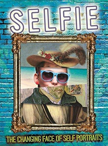 Selfie: The Changing Face of Self Portraits - Brooks, S.