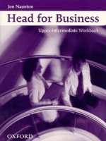 HEAD FOR BUSINESS UPPER INTERMEDIATE WORKBOOK - NAUNTON, J.
