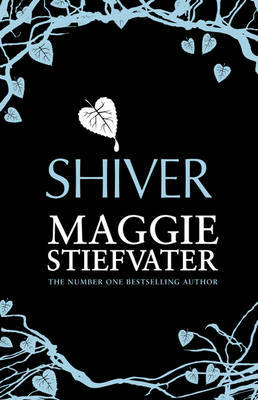 Shiver (Wolves of Mercy Falls 1) - Maggie Stiefvater