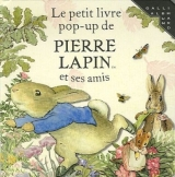 Le petit livre pop-up de Pierre Lapin - Beatrix Potter