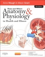 Ross and Wilson Anatomy and Physiology in Health and Illness...