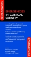 Emergencies in Clinical Surgery - Bradley, J. A.