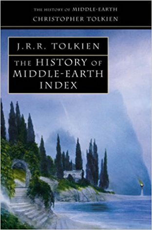 HISTORY OF MIDDLE-EARTH: INDEX - Christopher Tolkien