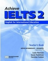 ACHIEVE IELTS 2 UPPER INTERMEDIATE to ADVANCED LEVEL TEACHER´S BOOK - CUSHEN, C., HARRISON, L., HUTCHINSON, S.