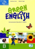 GREEN ENGLISH: Environmental Education in English STUDENT´S BOOK B - COVRE, D., SEGAL, M.