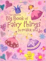 Big Book of Fairy Things to Make and Do - Watt, F.