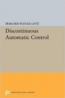 Discontinuous Automatic Control - Flugge, Lotz, I.