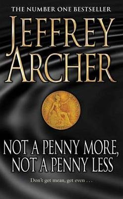 NOT A PENNY MORE, NOT A PENNY LESS - ARCHER, J.