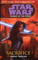 STAR WARS: LEGACY OF THE FORCE 5 - SACRIFICE - Karen Traviss