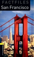 OXFORD BOOKWORMS FACTFILES New Edition 1 SAN FRANCISCO with ...