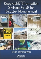 Geographic Information Systems (GIS) for Disaster Management - Tomaszewski, B.