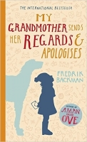 My Grandmother Sends Her Regards and Apologises - Fredrik Ba...