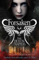 THE DEMON TRAPPERS: FORSAKEN - OLIVER, J.