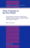 Three Victorians in the New World Interpretations of the New...