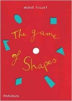 The Game of Shapes - Tullet, H.