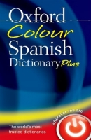 OXFORD COLOUR SPANISH DICTIONARY PLUS Third Edition Revised ...