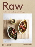 Raw: Recipes for a modern vegetarian lifestyle - Eiriksdotti...