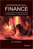 Entrepreneurial Finance : Fundamentals of Financial Planning and Management for Small Business - Alhabeeb, M.
