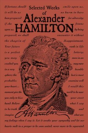 Selected Works of Alexander Hamilton