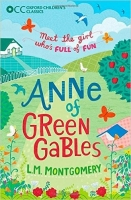 Anne of Green Gables (Oxford Children's Classics) - Montgome...