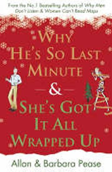 Why He´s So Last Minute & She´s Got it All Wrapped Up - Allan neuveden, Barbara Pease, Peaseová