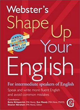 Webster's Shape Up Your English - For Intermediate Speakers ...