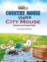 OUR WORLD Level 3 READER: COUNTRY MOUSE VISITS CITY MOUSE - ...
