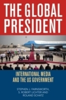 Global President : International Media and the US Government...