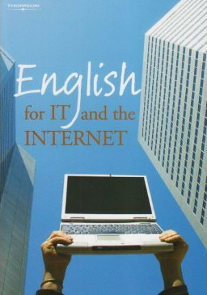 ENGLISH FOR IT AND INTERNET - GOURLAY, L., HULLOCK, P.