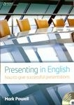PRESENTING IN ENGLISH: How to give successful presentations + AUDIO CDs /2/ PACK Second Edition - POWELL, M.