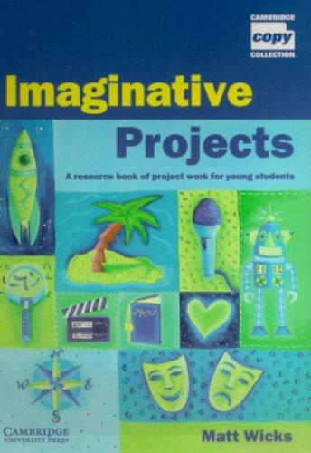 Imaginative Projects Book - Wicks, Matt