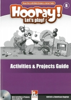 Hooray, Let´s Play! B Activities & Projects Teacher´s Guide ...