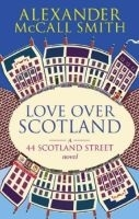 Love Over Scotland B-format - MCCALL SMITH, A.