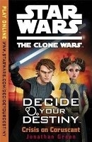Clone Wars: Decide Your Destiny - Jonathan Green