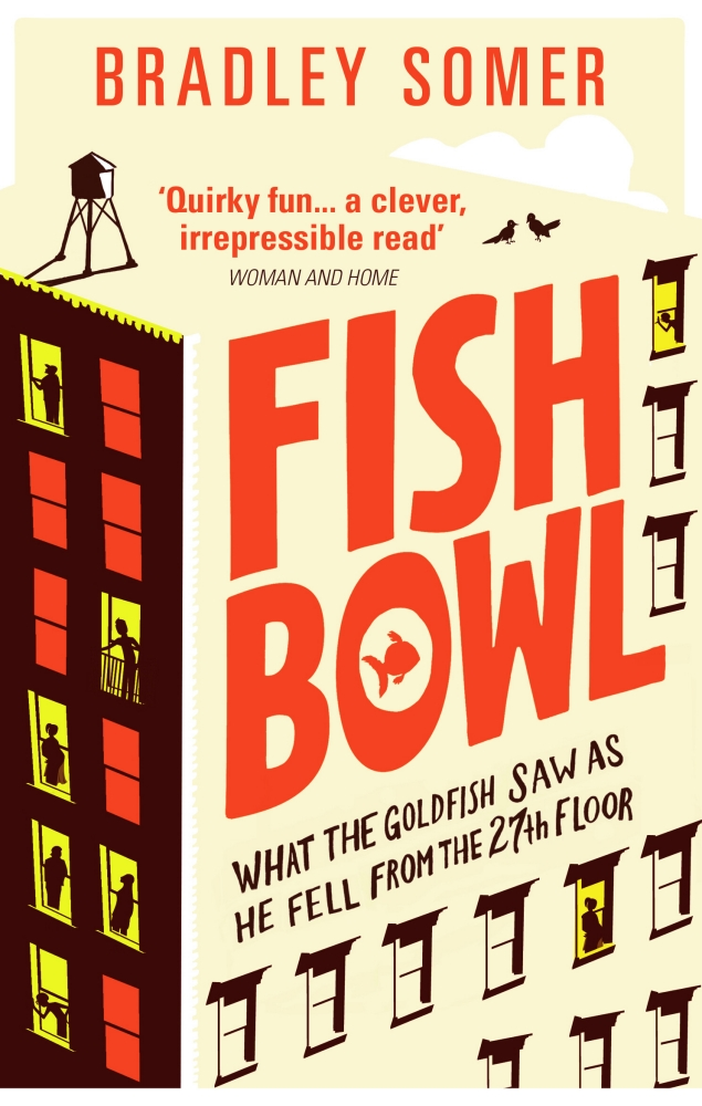 Fish Bowl - Bradley Somer