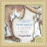 GUESS HOW MUCH I LOVE YOU SNUGGLE BOOK - MCBRATNEY, S.