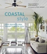 COASTAL STYLE: HOME DECORATING IDEAS INSPIRED BY SEASIDE LIV...
