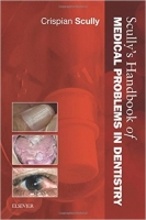 Scully's Handbook of Medical Problems in Dentistry - Scully,...