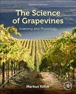 Science of Grapevines : Anatomy and Physiology, 2nd ed. - Ke...