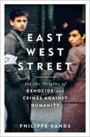 East West Street: On the Origins of Genocide and Crimes Against Humanity - Sands, P.