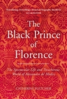 The Black Prince of Florence - Catherine Fletcher