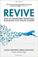 Revive : How to Transform Traditional Businesses into Digita...