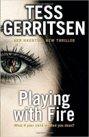 Playing with Fire - Gerritsen, T.