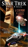 Star Trek: The Fall: A Ceremony of Losses - Mack, D.