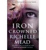 DARK SWAN 3: IRON CROWNED - Richelle Mead