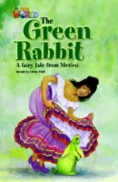 OUR WORLD Level 4 READER: THE GREEN RABBIT - PIOLL, C.